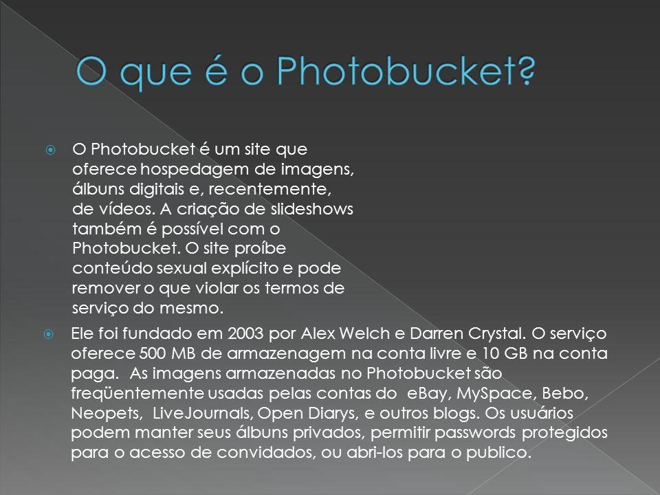 O Photobucket é um site que oferece hospedagem de imagens, álbuns digitais e, recentemente, de vídeos. A criação de slideshows também é possível com o