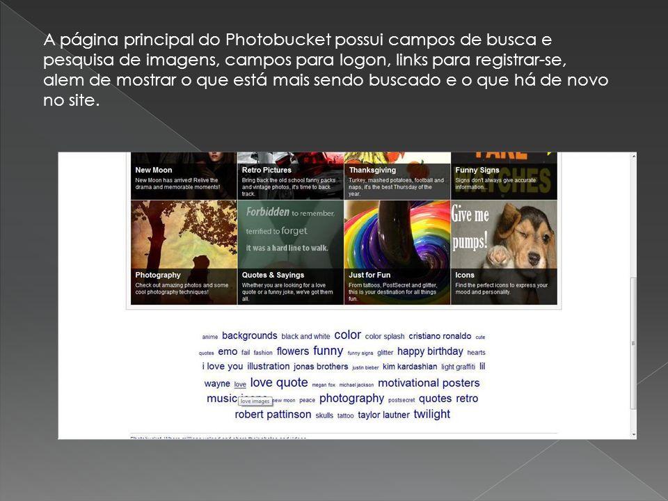 A página principal do Photobucket possui campos de busca e pesquisa de imagens, campos para logon, links para registrar-se, alem de mostrar o que está