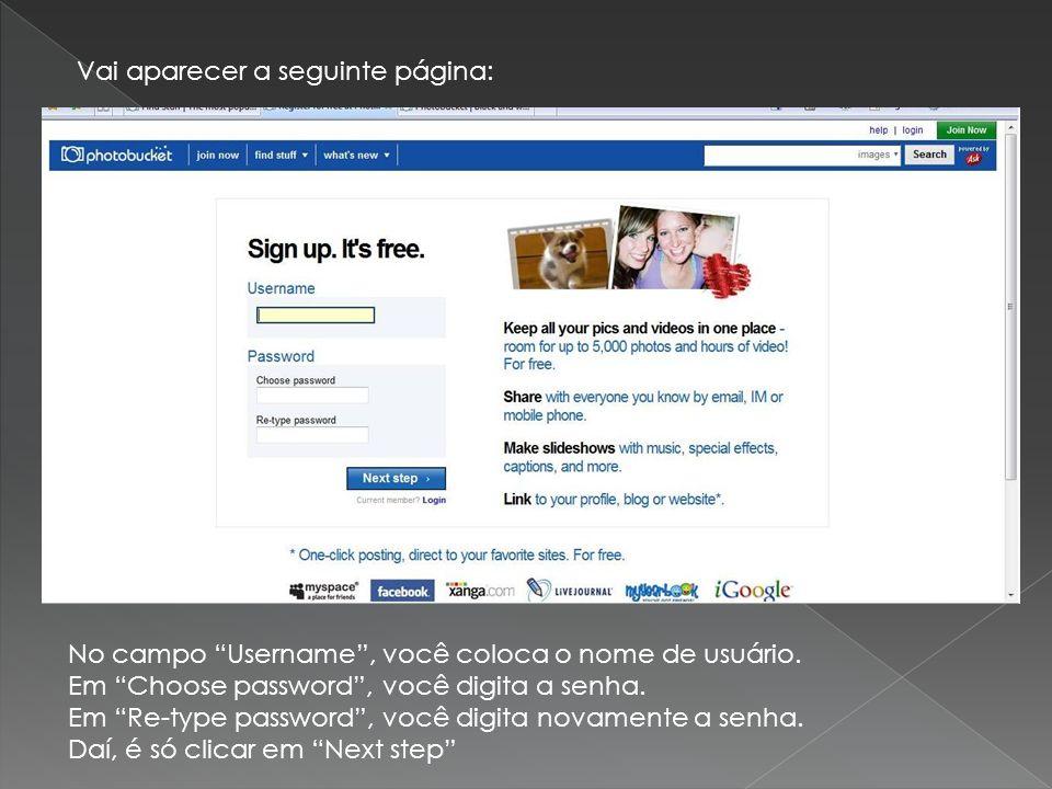 Vai aparecer a seguinte página: No campo Username, você coloca o nome de usuário. Em Choose password, você digita a senha. Em Re-type password, você d