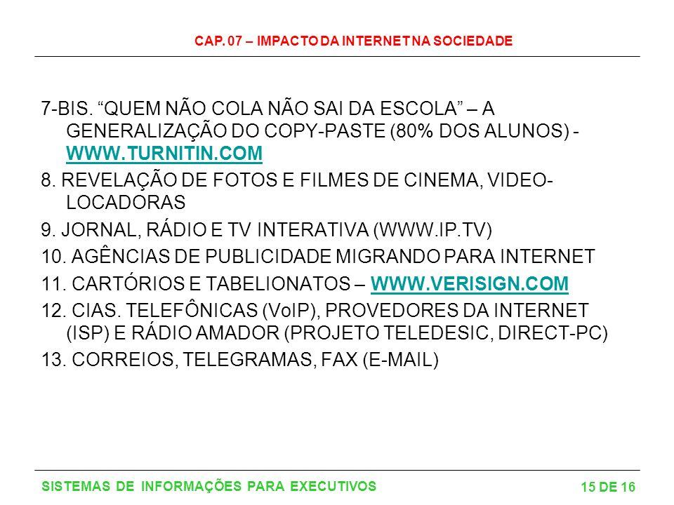CAP.07 – IMPACTO DA INTERNET NA SOCIEDADE 15 DE 16 SISTEMAS DE INFORMAÇÕES PARA EXECUTIVOS 7-BIS.