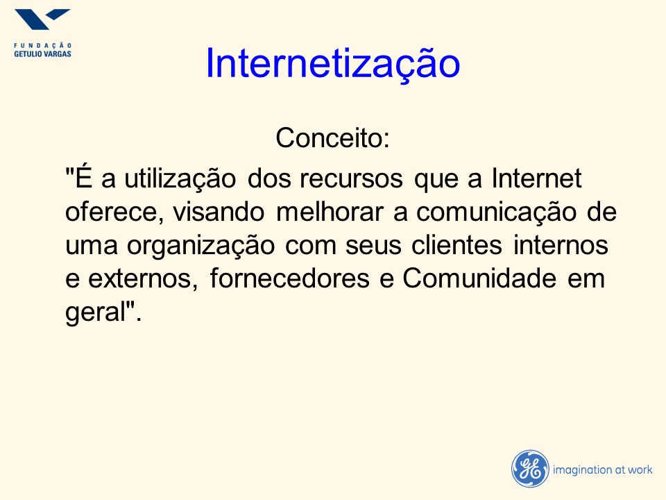 Internetização Conceito:
