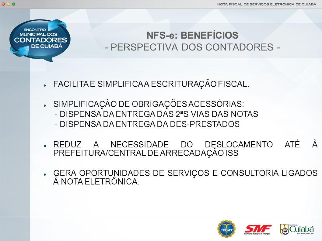NFS-e: BENEFÍCIOS - PERSPECTIVA SOCIAL - REDUÇÃO DO CONSUMO DE PAPEL, COM IMPACTO POSITIVO NO MEIO AMBIENTE.