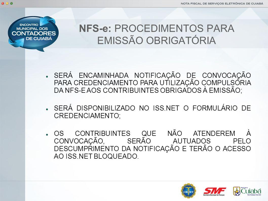 NFS-e: PROCEDIMENTOS PARA EMISSÃO OBRIGATÓRIA SERÁ ENCAMINHADA NOTIFICAÇÃO DE CONVOCAÇÃO PARA CREDENCIAMENTO PARA UTILIZAÇÃO COMPULSÓRIA DA NFS-E AOS