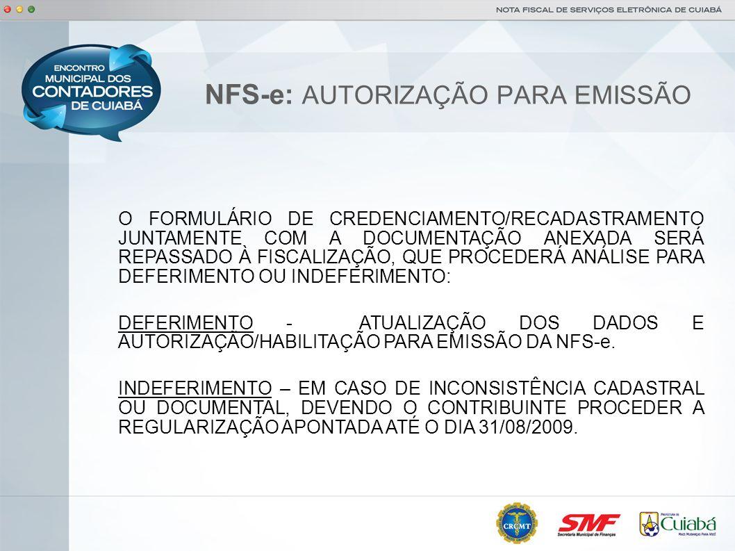 NFS-e: EMISSÃO APÓS DEVIDAMENTE AUTORIZADO, DEVERÁ O CONTRIBUINTE: UTILIZAR SOMENTE A NFS-e PARA O REGISTRO DE SUAS OPERAÇÕES DE PRESTAÇÃO DE SERVIÇOS; ATÉ O DIA 31/08/2009, UTILIZAR A NOTA FISCAL MODELO PADRONIZADO, EM CASO DE CONTINGÊNCIA; APÓS O DIA 01/09/2009 E ATÉ NO MÁXIMO O DIA 10/09/2009, PROMOVER A ENTREGA DE TODAS AS NOTAS FISCAIS MODELO PADRONIZADO EM SEU PODER; APÓS O DIA 01/09/2009, UTILIZAR EM CASO DE CONTINGÊNCIA, O RPS-RECIBO PROVISÓRIO DE SERVIÇOS