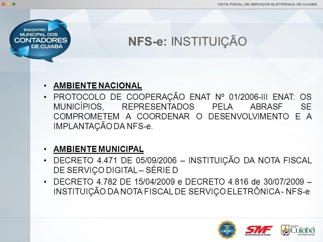 NFS-e: INSTITUIÇÃO AMBIENTE NACIONAL PROTOCOLO DE COOPERAÇÃO ENAT Nº 01/2006-III ENAT: OS MUNICÍPIOS, REPRESENTADOS PELA ABRASF SE COMPROMETEM A COORD