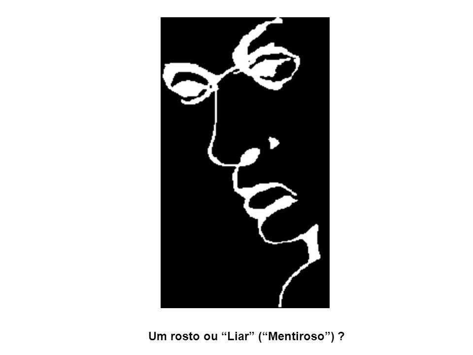 Um rosto ou Liar (Mentiroso) ?