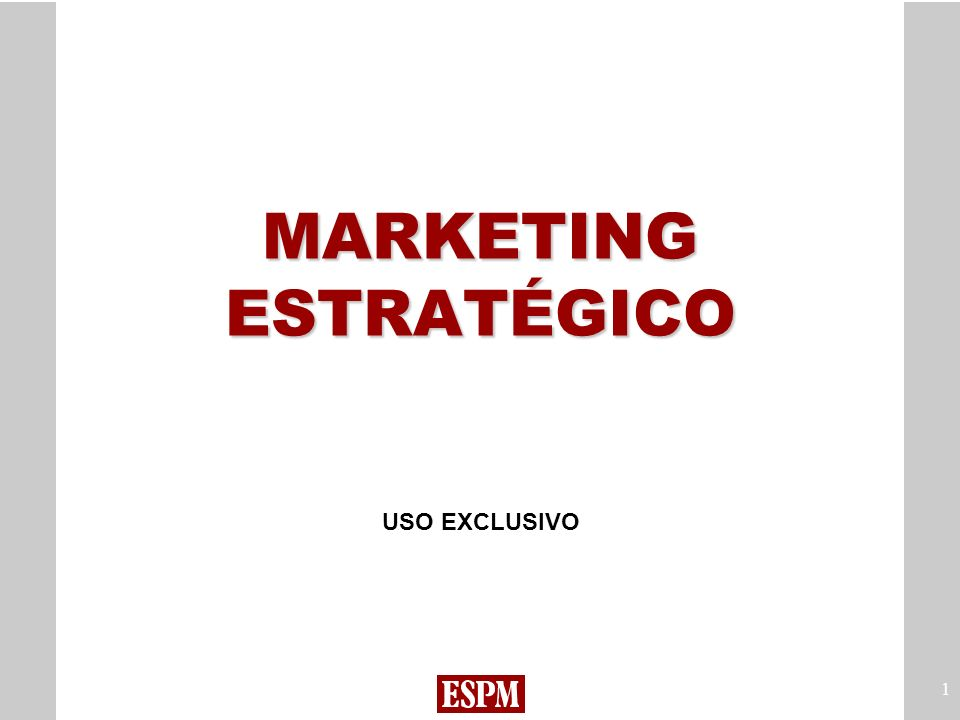 1 MARKETING ESTRATÉGICO USO EXCLUSIVO