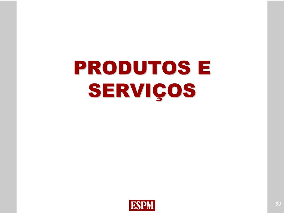 59 PRODUTOS E SERVIÇOS