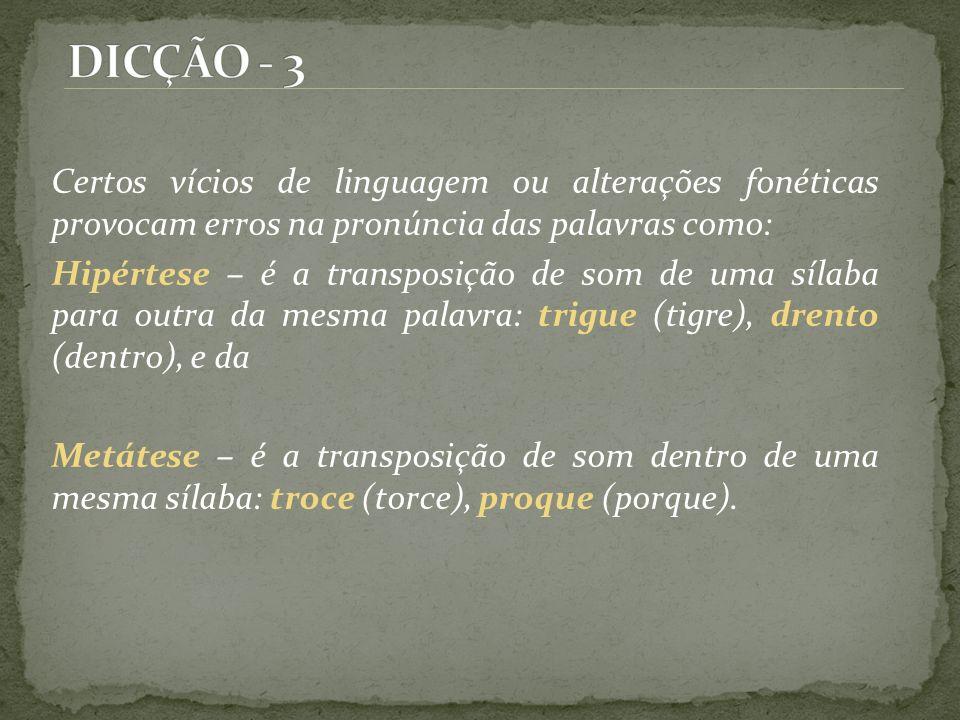 lr Rotacismo – É a troca do l por r; crássico (clássico), Cráudio (Cláudio).