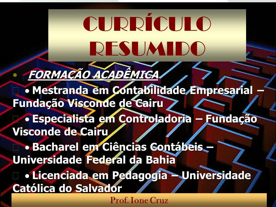 CURRÍCULO RESUMIDO RESUMO PROFISSIONAL Sócia-Diretora da Ione Cruz Consultoria Contábil.