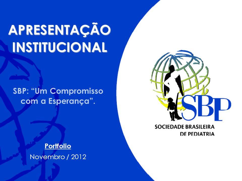 SBP: Um Compromisso com a Esperança. APRESENTAÇÃOINSTITUCIONAL Portfolio Novembro / 2012