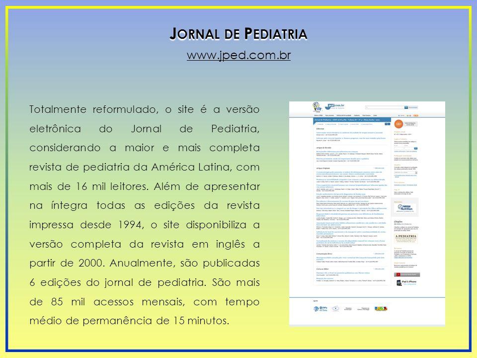 Totalmente reformulado, o site é a versão eletrônica do Jornal de Pediatria, considerando a maior e mais completa revista de pediatria da América Lati
