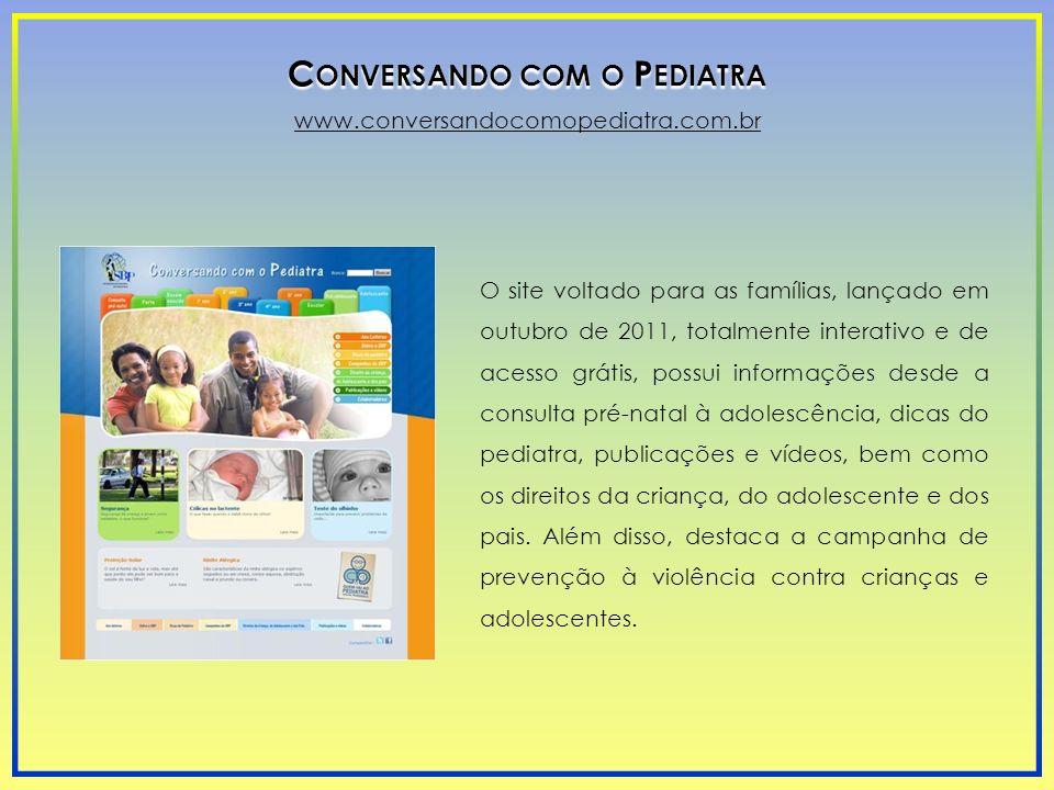O site voltado para as famílias, lançado em outubro de 2011, totalmente interativo e de acesso grátis, possui informações desde a consulta pré-natal à