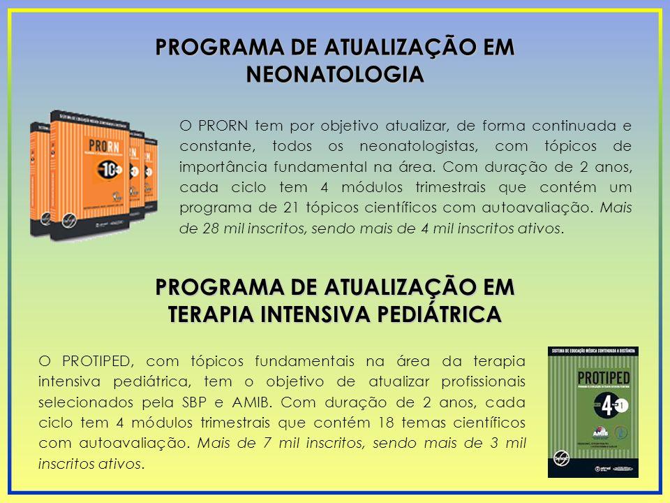 PROGRAMA DE ATUALIZAÇÃO EM NEONATOLOGIA O PRORN tem por objetivo atualizar, de forma continuada e constante, todos os neonatologistas, com tópicos de