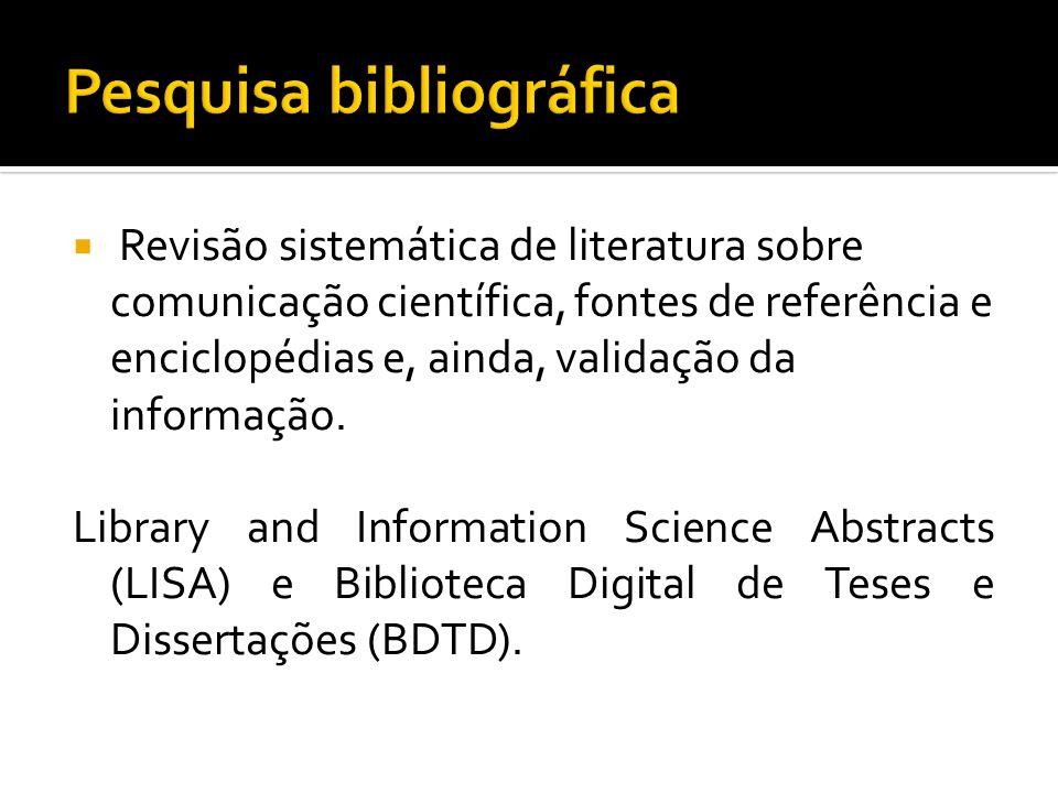Revisão sistemática de literatura sobre comunicação científica, fontes de referência e enciclopédias e, ainda, validação da informação. Library and In