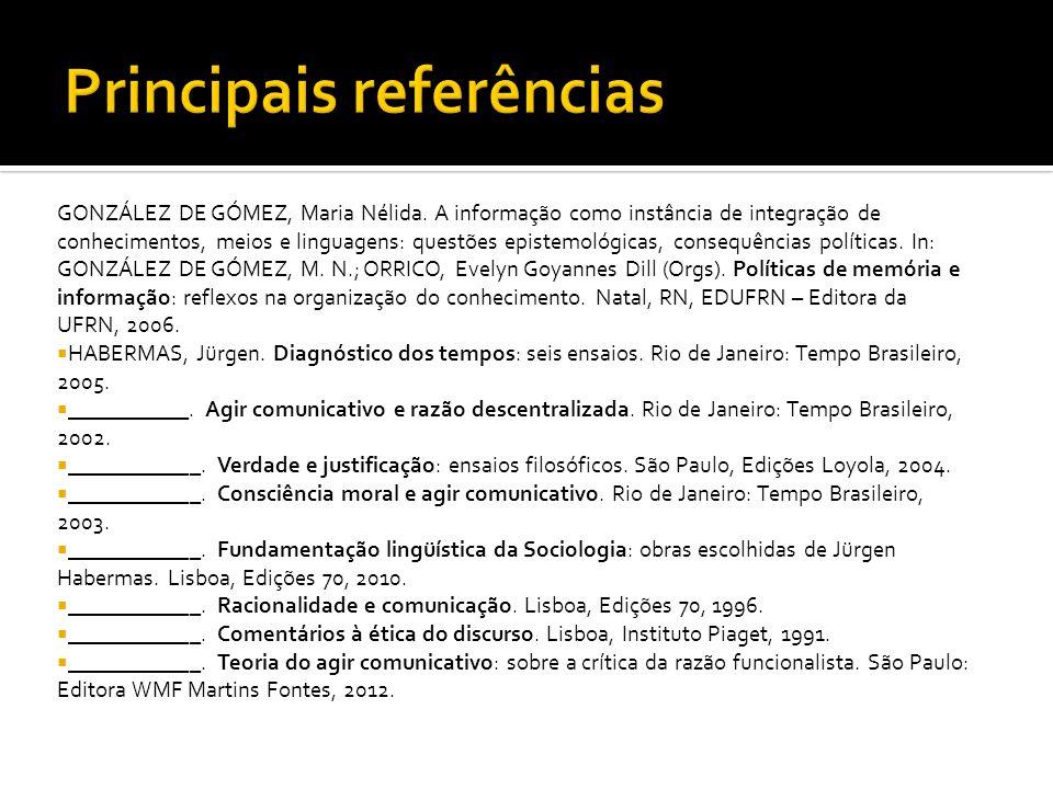 GONZÁLEZ DE GÓMEZ, Maria Nélida. A informação como instância de integração de conhecimentos, meios e linguagens: questões epistemológicas, consequênci