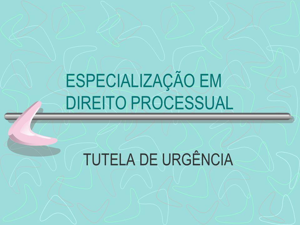 ESPECIALIZAÇÃO EM DIREITO PROCESSUAL TUTELA DE URGÊNCIA
