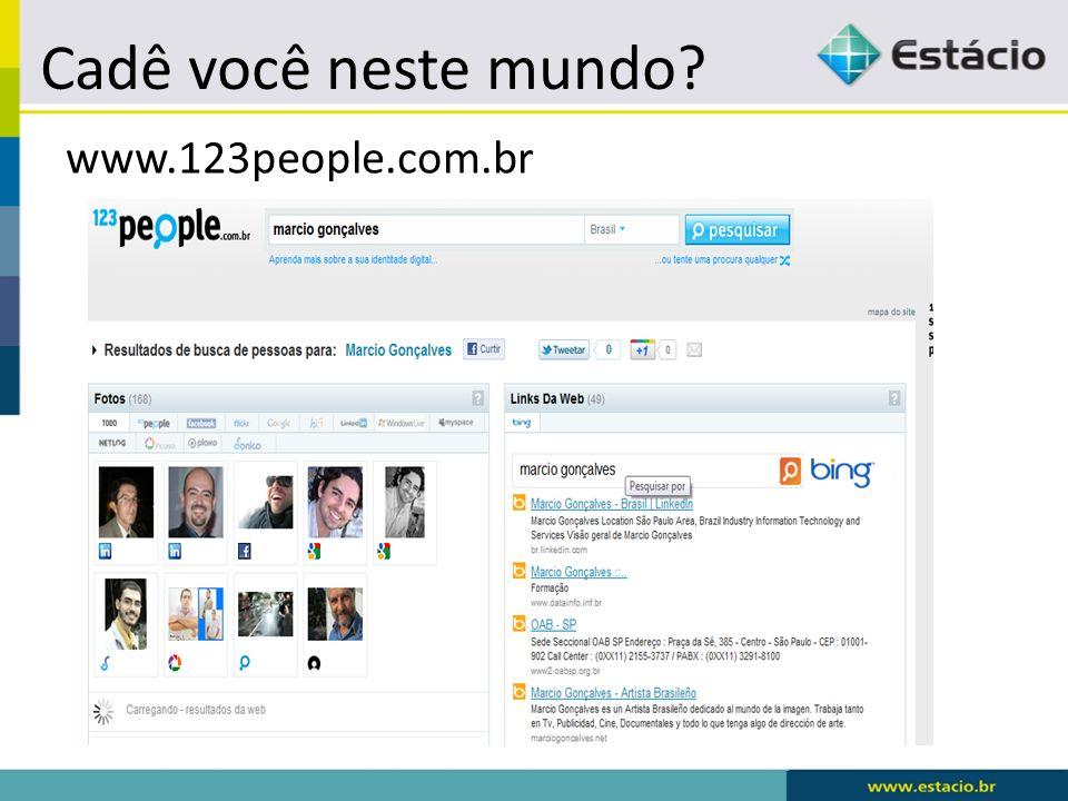 Cadê você neste mundo? www.123people.com.br