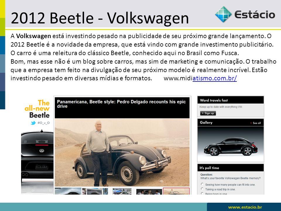 2012 Beetle - Volkswagen A Volkswagen está investindo pesado na publicidade de seu próximo grande lançamento. O 2012 Beetle é a novidade da empresa, q