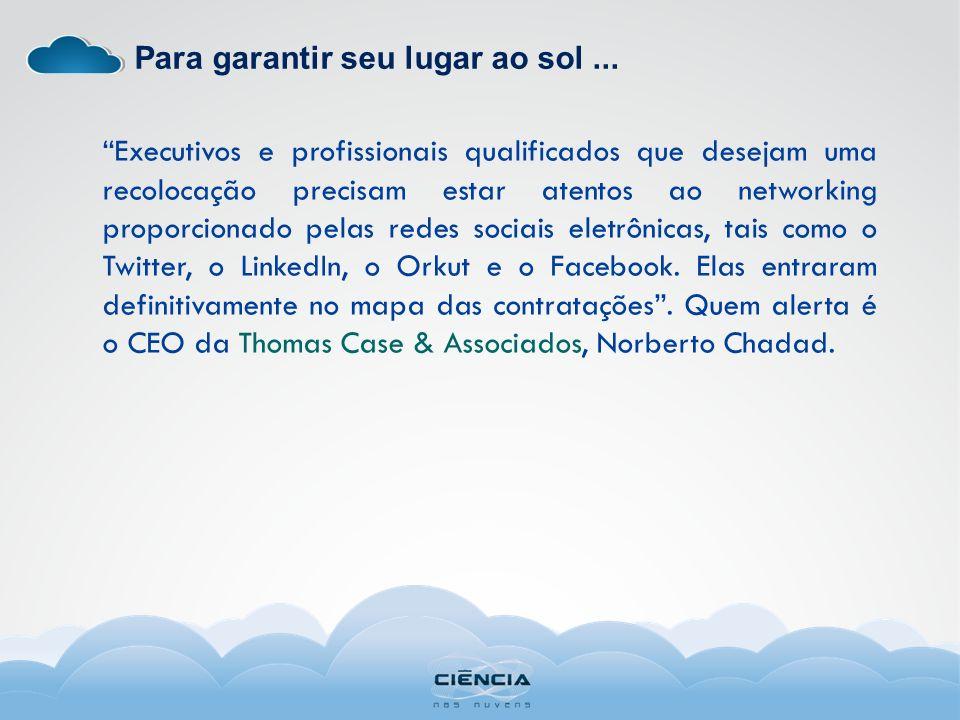 Pesquisas revelam que, de cada dez internautas, no Brasil, oito mantêm perfis nessas redes.
