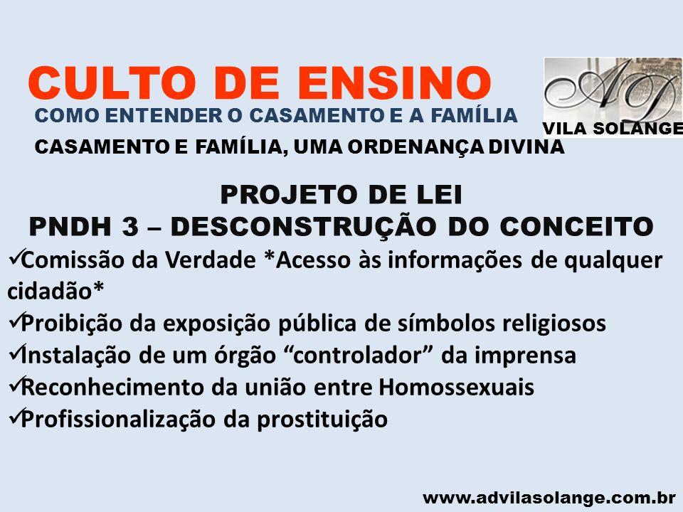 VILA SOLANGE www.advilasolange.com.br CULTO DE ENSINO COMO ENTENDER O CASAMENTO E A FAMÍLIA CASAMENTO E FAMÍLIA, UMA ORDENANÇA DIVINA PROJETO DE LEI P
