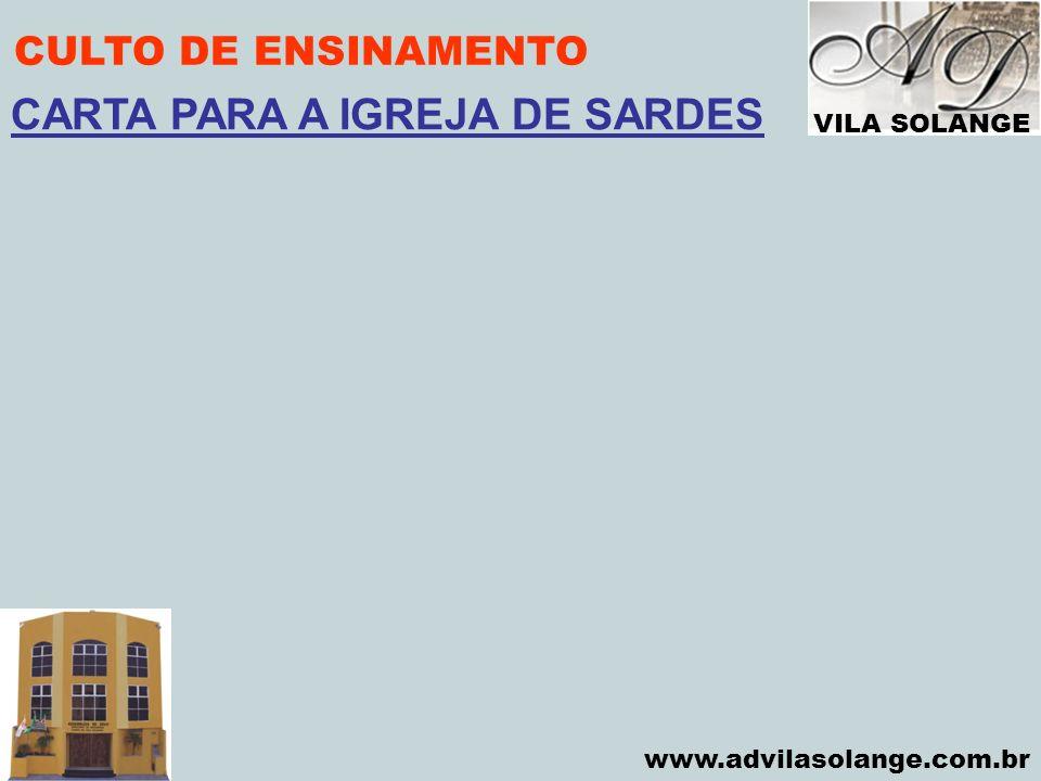 VILA SOLANGE www.advilasolange.com.br CULTO DE ENSINAMENTO CARTA PARA A IGREJA DE SARDES