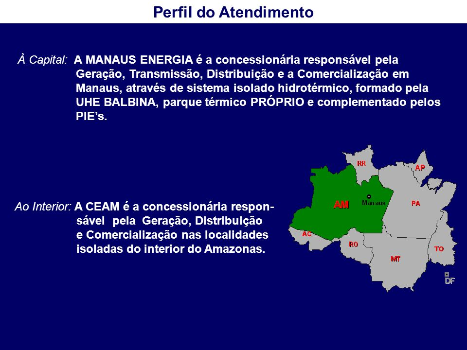 Ao Interior: A CEAM é a concessionária respon- sável pela Geração, Distribuição e Comercialização nas localidades isoladas do interior do Amazonas. À