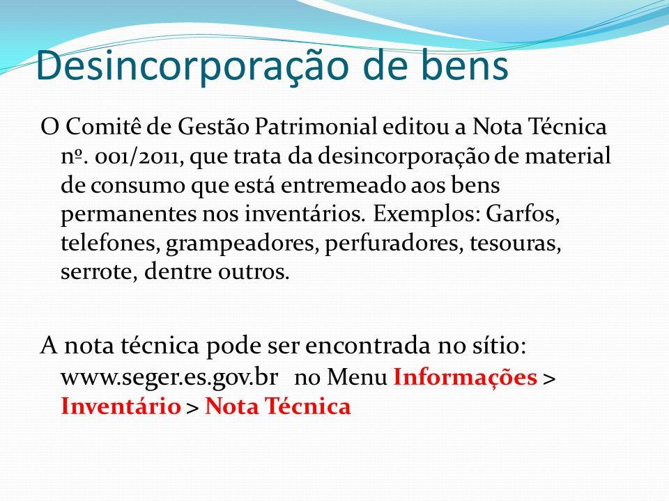 Desincorporação de bens O Comitê de Gestão Patrimonial editou a Nota Técnica nº.