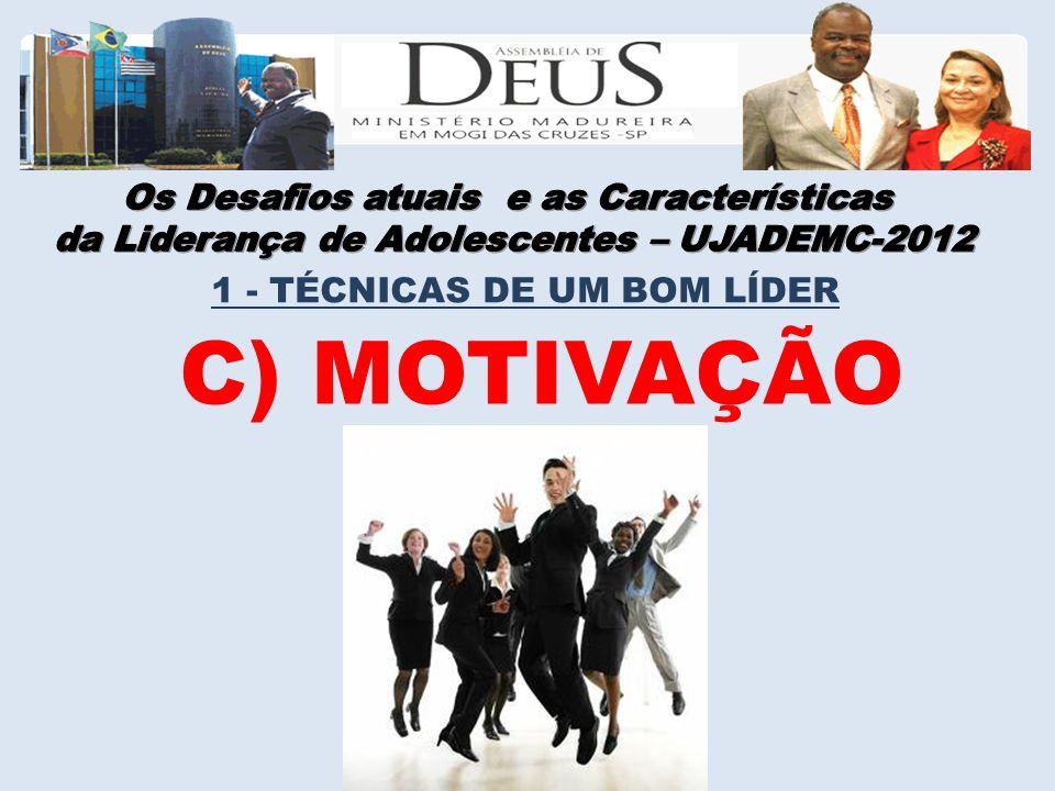 C) MOTIVAÇÃO 1 - TÉCNICAS DE UM BOM LÍDER