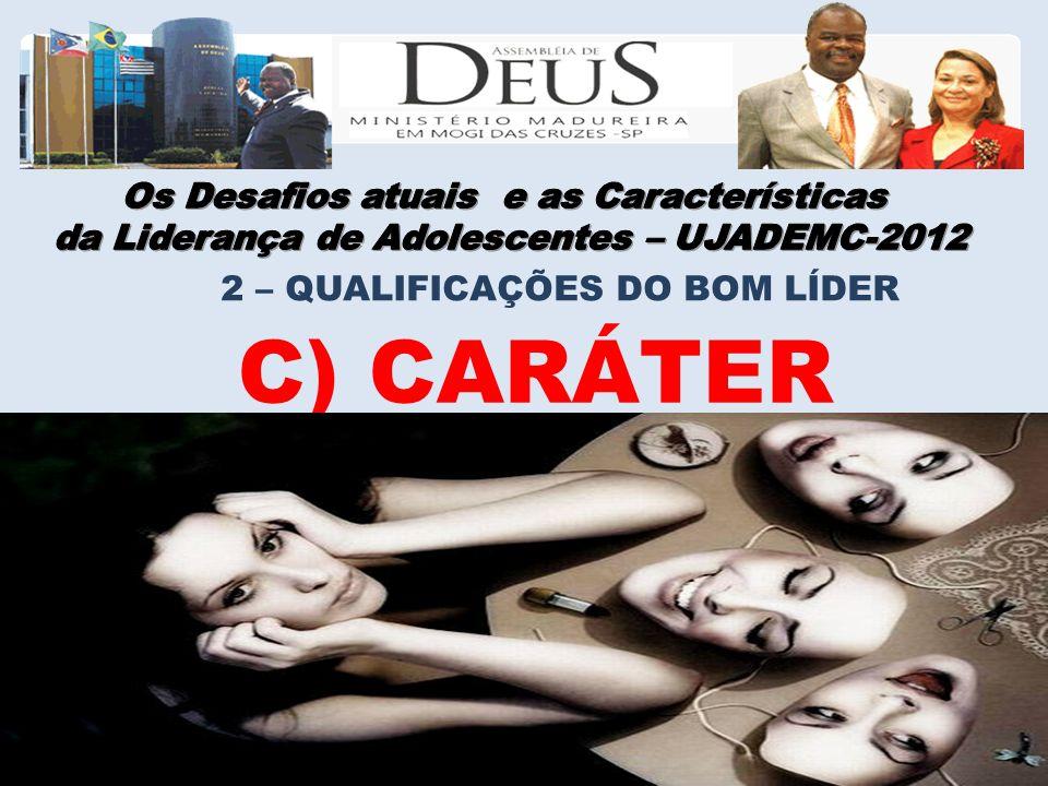 C) CARÁTER 2 – QUALIFICAÇÕES DO BOM LÍDER
