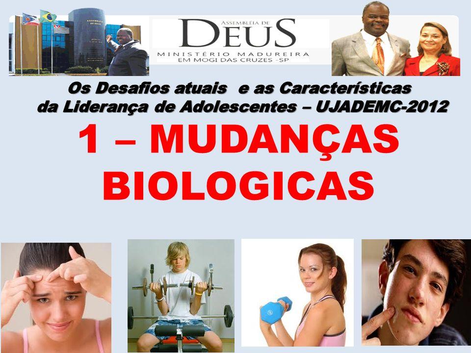 1 – MUDANÇAS BIOLOGICAS