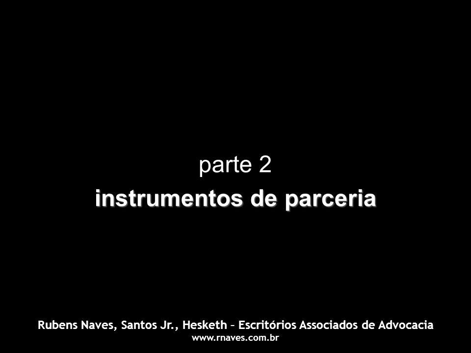 parte 2 instrumentos de parceria Rubens Naves, Santos Jr., Hesketh – Escritórios Associados de Advocacia www.rnaves.com.br