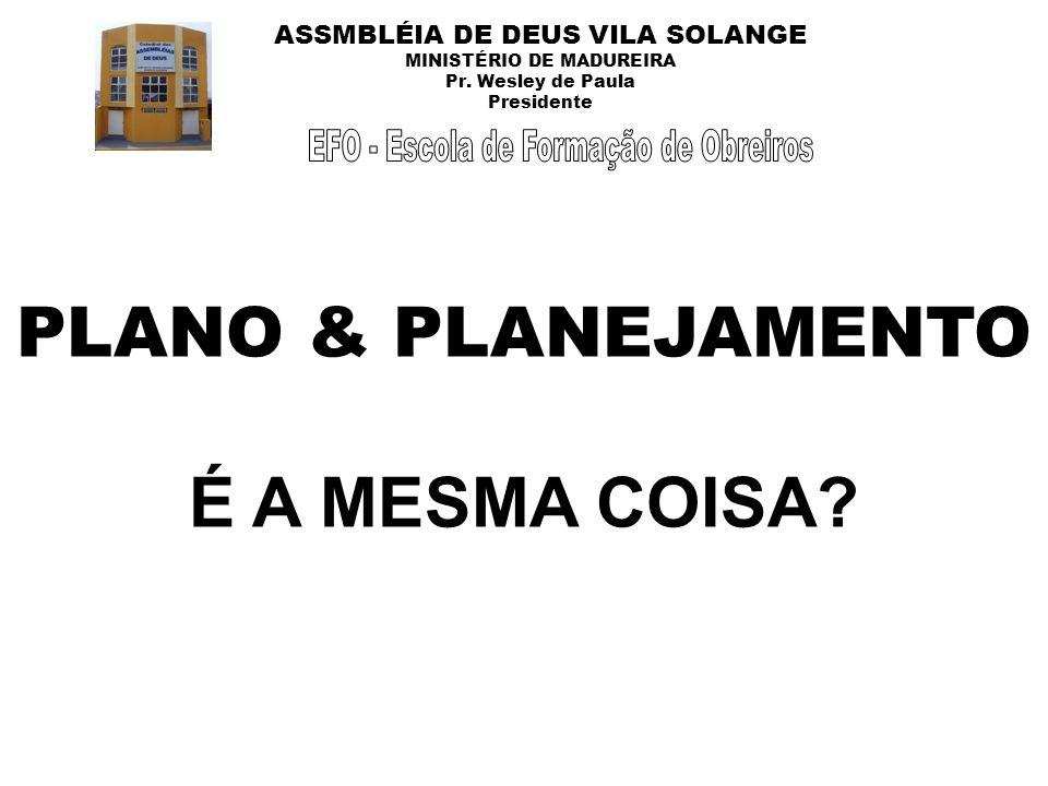PLANO & PLANEJAMENTO É A MESMA COISA?