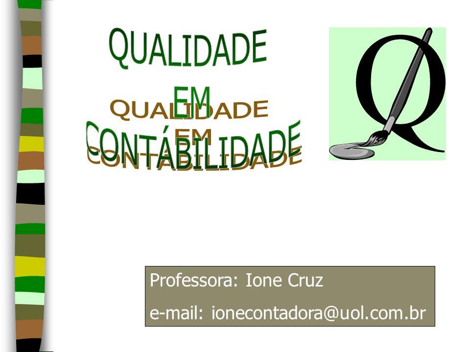 Professora: Ione Cruz e-mail: ionecontadora@uol.com.br