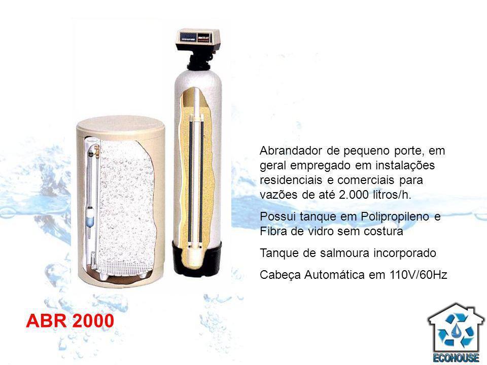ABR 2000 Abrandador de pequeno porte, em geral empregado em instalações residenciais e comerciais para vazões de até 2.000 litros/h. Possui tanque em
