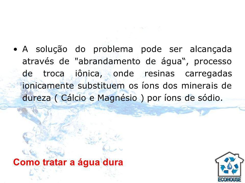 Como tratar a água dura A solução do problema pode ser alcançada através de