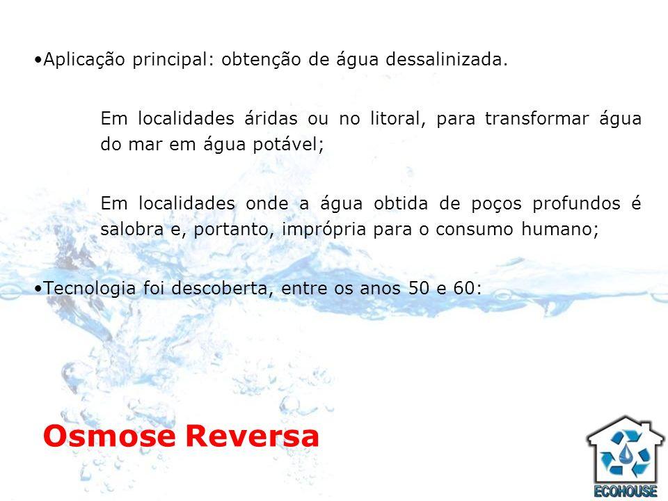 Aplicação principal: obtenção de água dessalinizada. Em localidades áridas ou no litoral, para transformar água do mar em água potável; Em localidades