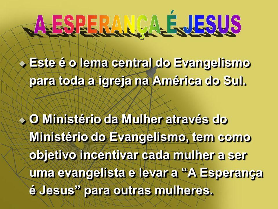 Este é o lema central do Evangelismo para toda a igreja na América do Sul.