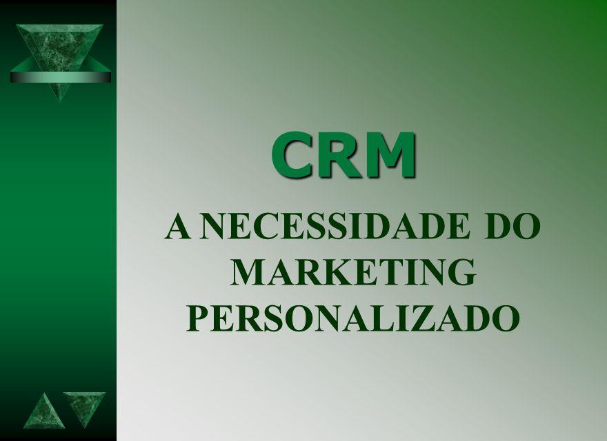 CRM A NECESSIDADE DO MARKETING PERSONALIZADO