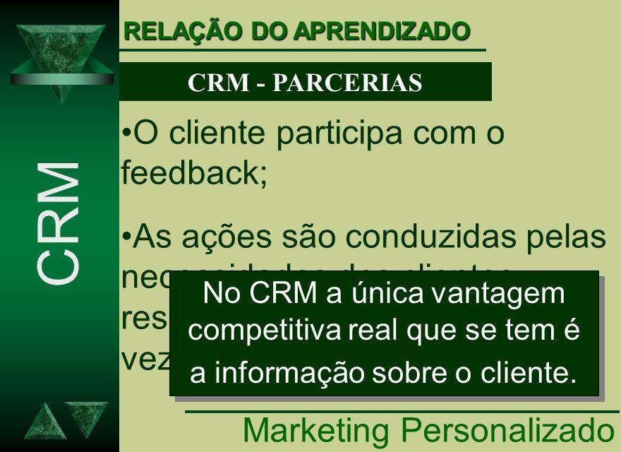 O cliente participa com o feedback; As ações são conduzidas pelas necessidades dos clientes, respondendo a elas e muitas vezes antecipando novas. No C