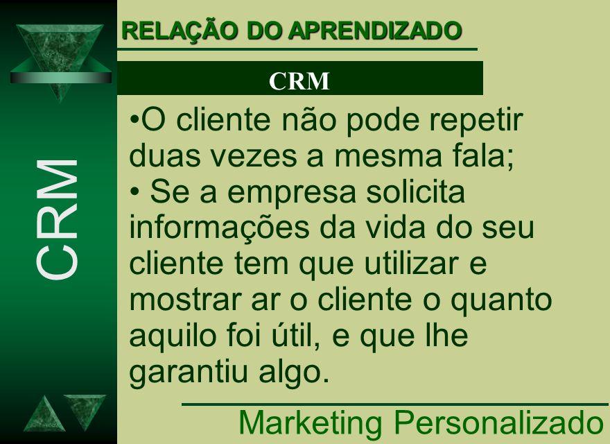 O cliente não pode repetir duas vezes a mesma fala; Se a empresa solicita informações da vida do seu cliente tem que utilizar e mostrar ar o cliente o