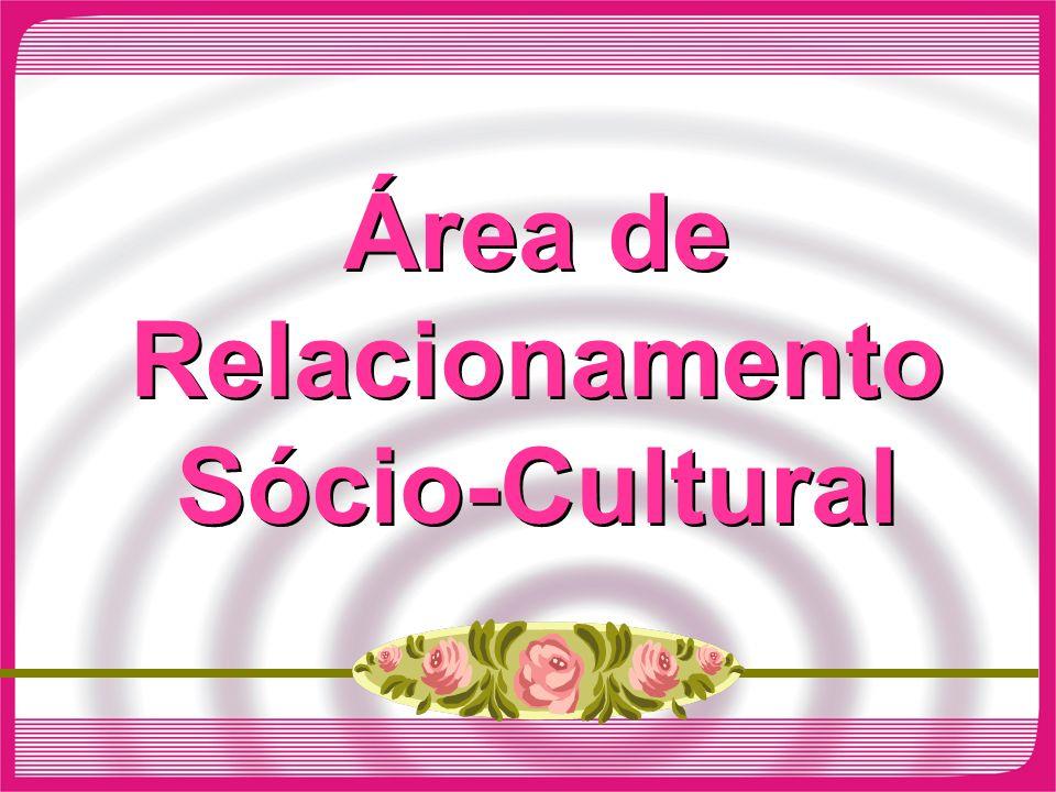 Área de Relacionamento Sócio-Cultural
