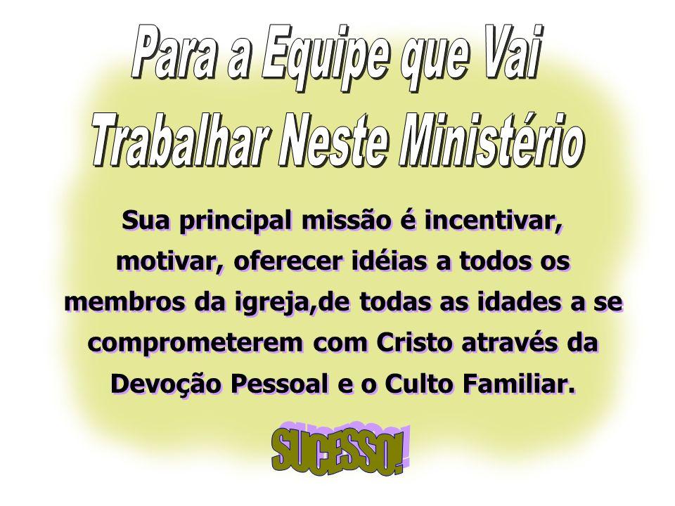 Sua principal missão é incentivar, motivar, oferecer idéias a todos os membros da igreja,de todas as idades a se comprometerem com Cristo através da D