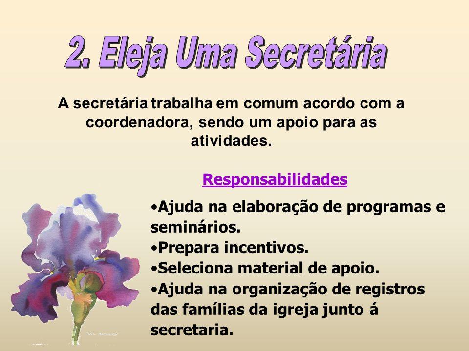 A secretária trabalha em comum acordo com a coordenadora, sendo um apoio para as atividades. Responsabilidades Ajuda na elaboração de programas e semi
