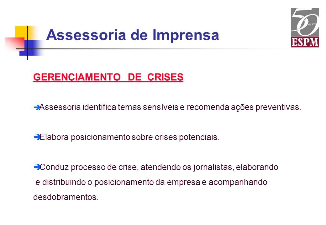 GERENCIAMENTO DE CRISES è Assessoria identifica temas sensíveis e recomenda ações preventivas. è Elabora posicionamento sobre crises potenciais. è Con