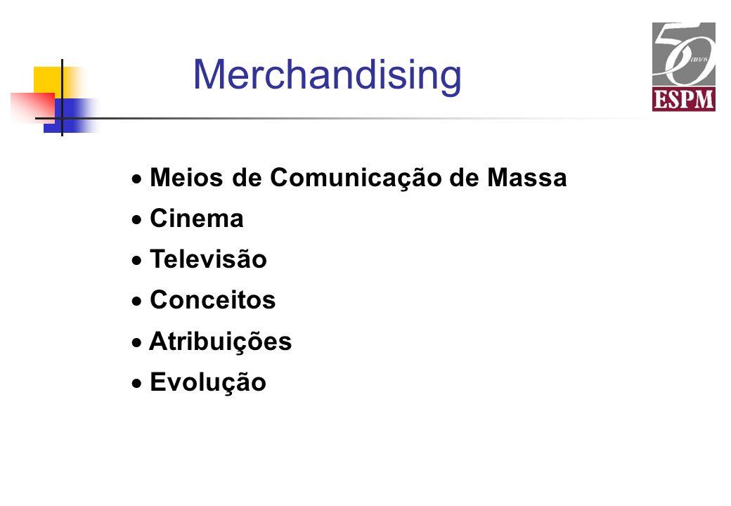 Meios de Comunicação de Massa Cinema Televisão Conceitos Atribuições Evolução Merchandising