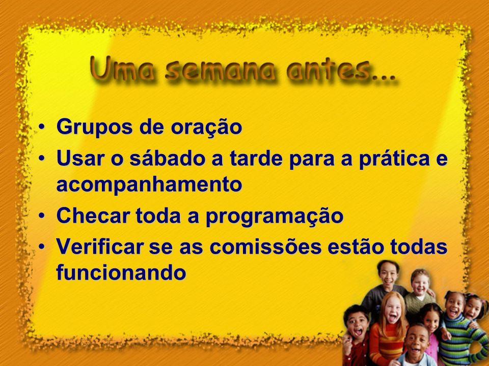 Grupos de oraçãoGrupos de oração Usar o sábado a tarde para a prática e acompanhamentoUsar o sábado a tarde para a prática e acompanhamento Checar tod