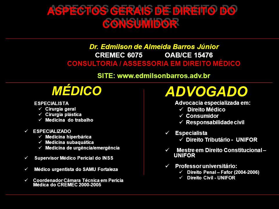 ASPECTOS GERAIS DE DIREITO DO CONSUMIDOR MÉDICO ESPECIALISTA Cirurgia geral Cirurgia plástica Medicina do trabalho ESPECIALIZADO Medicina hiperbárica