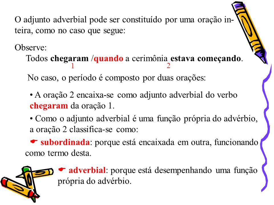 Classificação das orações subordinadas adverbiais 1.