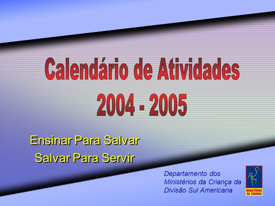 Ensinar Para Salvar Salvar Para Servir Ensinar Para Salvar Salvar Para Servir Departamento dos Ministérios da Criança da Divisão Sul Americana